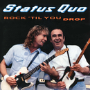 Rock 'Til You Drop (Deluxe Edition)/Status Quo