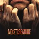 Creature/Moist