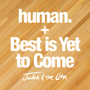 human. / Best is Yet to Come/Judah & the Lion