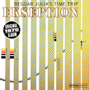 Beggar Julia's Time Trip/Ekseption