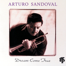 Dream Come True/Arturo Sandoval