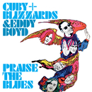 Praise The Blues/Cuby & The Blizzards