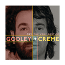 Cry: The Very Best Of/Godley & Creme