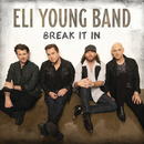 Break It In/Eli Young Band