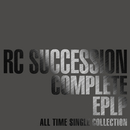 COMPLETE EPLP ~ALL TIME SINGLE COLLECTION~/RCサクセション