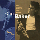 The Pacific Jazz Years/Chet Baker