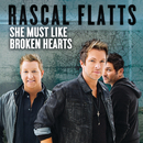 She Must Like Broken Hearts/Rascal Flatts