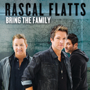 Bring The Family/Rascal Flatts