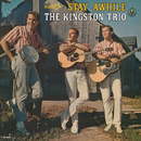 Stay Awhile/The Kingston Trio