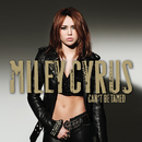 Can't Be Tamed/Miley Cyrus