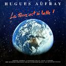 La terre est si belle !/Hugues Aufray