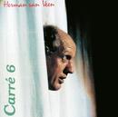Carre 6 (Dat Wat Gezegd En Gezongen Werd)/Herman van Veen