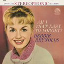 Am I That Easy To Forget?/Debbie Reynolds