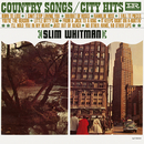 Country Songs/City Hits/Slim Whitman
