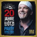 20 Jahre DJ Ötzi - Party ohne Ende (Gold Edition)/DJ Ötzi
