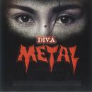 Diva Metal/Ella
