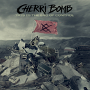 This Is the End of Control/Cherri Bomb
