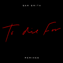 To Die For (Remixes)/Sam Smith
