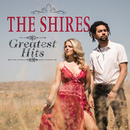 Greatest Hits/The Shires