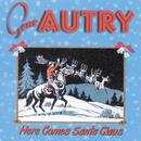 Here Comes Santa Claus/Gene Autry