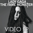 The Fame Monster Video EP/Lady Gaga
