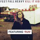 Feet Fall Heavy (Deluxe Edition)/Kill It Kid