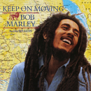 Keep On Moving/Bob Marley & The Wailers