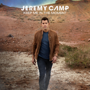 Keep Me In The Moment (Radio Version)/Jeremy Camp