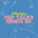 Pep Talks (Remixes)/Judah & the Lion