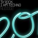 I Am Techno/TV Rock