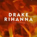 Drake & Rihanna/Pietro Lombardi