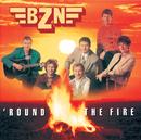 'Round The Fire/BZN
