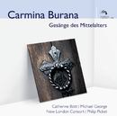 Carmina Burana - Gesänge des Mittelalters (Audior)/Catherine Bott, Michael George, New London Consort, Philip Pickett