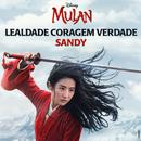 """Lealdade Coragem Verdade (De """"Mulan"""")/Sandy"""