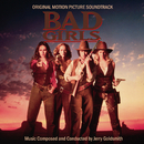 Bad Girls (Original Motion Picture Soundtrack)/Jerry Goldsmith