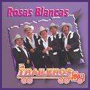 Rosas Blancas/Los Traileros Del Norte