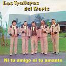 Ni Tu Amigo Ni Tu Amante/Los Traileros Del Norte