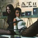 Friend Or Foe/t.A.T.u.