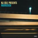 MJ Cole Presents Madrugada/MJ Cole