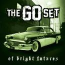 Of Bright Futures/The Go Set