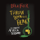 Throw Down Your Heart: The Complete Africa Sessions/Béla Fleck