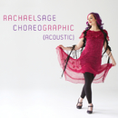 Choreographic (Acoustic)/Rachael Sage