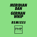 German Whip (Remixes)/Meridian Dan