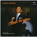 Close To You/Frank Sinatra