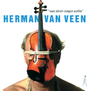 Was Ich Dir Singen Wollte/Herman van Veen