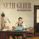 The Next Right Thing/Seth Glier