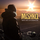 Way Out Of Babylon/MISHKA
