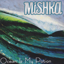 Ocean Is My Potion/MISHKA