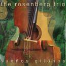Suenos Gitanos/Rosenberg Trio