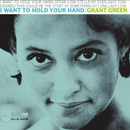 I Want To Hold Your Hand/Grant Green